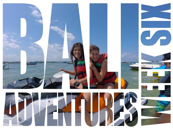 Bali Adventures Week 6 | Nadia La Russa